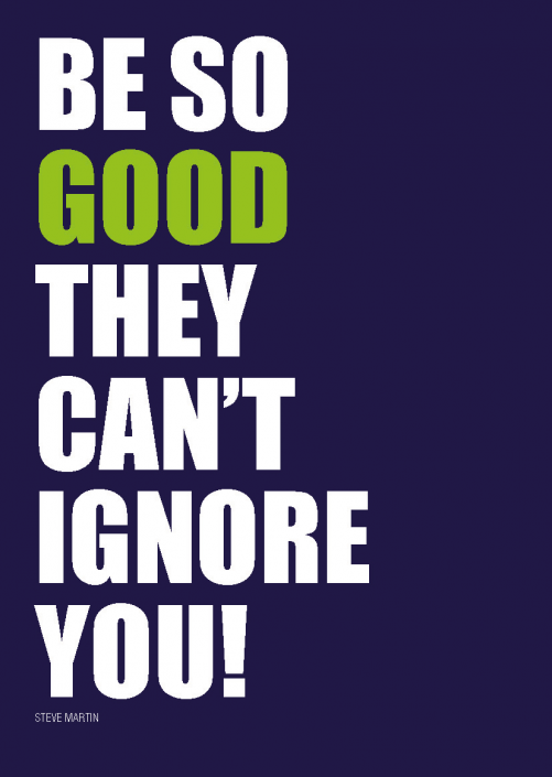 postcard_be-so-good-they-cant-ignore-you.png